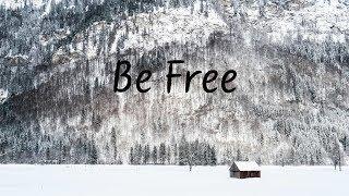 Be Free | Beautiful Chill Mix