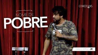 Hallorino Jr - Nome De Pobre (Comedians Comedy Club)