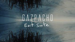 Gazpacho - Exit Suite (from Soyuz)