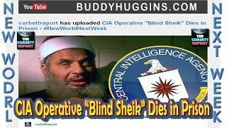 """Blind Sheik"" Dies in Prison Was he a CIA Operative?"