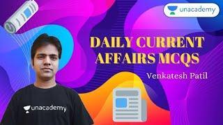 Daily current affairs MCQs | PSI/FDA/SDA/KAS/KPSC | Venkatesh Patil