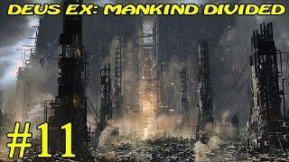 Deus Ex: Mankind Divided ► Голем ►№11 (16+)