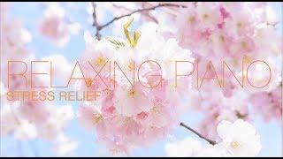 Спокойная Музыка Для Снятия Стресса  - RELAXING PIANO - Music  - Звуки Природы / Stress Relief Music