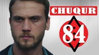 CHUQUR 84 - qism (turkiya seriali uzbek tilida) / Чукур