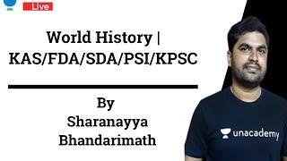World History | KAS/FDA/SDA/PSI/KPSC | Sharanayya Bhandarimath