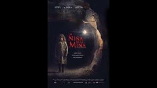 """Фильм ужасов """"Девочка из шахты""""/""""La Niña de la Mina"""""""