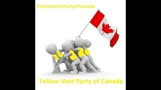 Yellow Vest Canadian Patriot Demands Arrest Of Justin Trudeau and ALL Corrupt MP,s