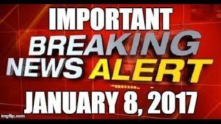 ⚠️ IMPORTANT BREAKING WORLD NEWS REPORT JAN 8, 2017 ⚠️