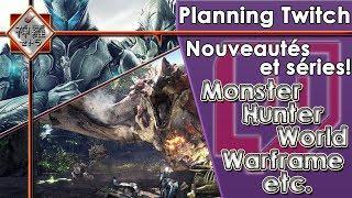 [FR][TWITCH]Planning du début 2018 - Monster Hunter World, Warframe et nouvelle série!